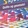 5 sjove - quilts og geometri